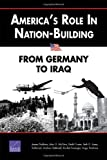 Americas Role in Nation-Building: From Germany to Iraq