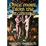 Once More, From the Beginning ~ Wendy Bertsch