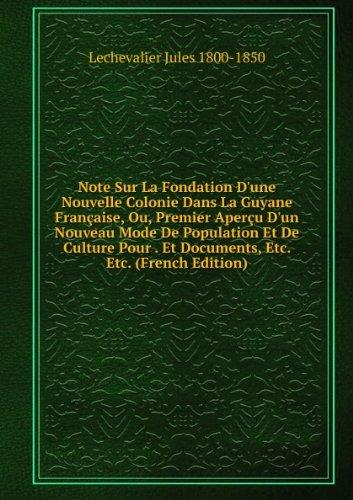 note-sur-la-fondation-dune-nouvelle-colonie-dans-la-guyane-franaaise-ou-premier-aperau-dun-nouveau-m