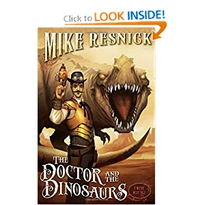 The Doctor and the Dinosaurs (A Weird West Tale) by Michael D. Resnick