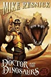 The Doctor and the Dinosaurs: A Weird West Tale (1616148616) by Resnick, Mike