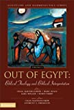 img - for Out of Egypt: Biblical Theology and Biblical Interpretation (Scripture and Hermeneutics Series) book / textbook / text book