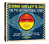 Come On Let's Go: The Pye International Story, 1958-1961 Various Artists