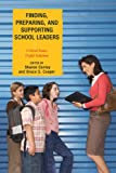 img - for Finding, Preparing, and Supporting School Leaders book / textbook / text book
