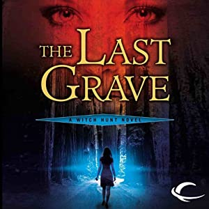 The Last Grave: Witch Hunt, Book 2 | [Debbie Viguie]