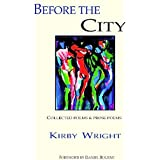 BEFORE THE CITY ~ Kirby Wright