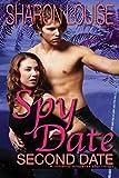 Spy Date: Second Date: A Romantic Suspense Short Story (The Spy Date Series Book 2)