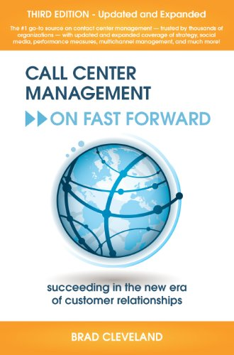 Call Center Management On Fast Forward: Succeeding in the New Era of Customer Relationships (3rd Edition)
