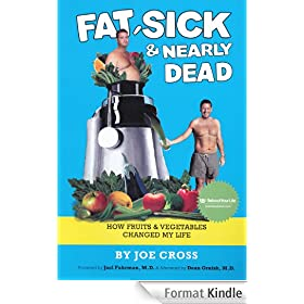 Fat, Sick & Nearly Dead: How Fruits and Vegetables Changed My Life (English Edition)
