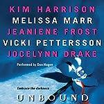Unbound | Kim Harrison,Melissa Marr,Jeaniene Frost,Vicki Pettersson,Jocelynn Drake