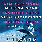 Unbound | Kim Harrison, Melissa Marr, Jeaniene Frost, Vicki Pettersson, Jocelynn Drake