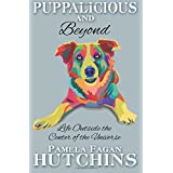 Puppalicious And Beyond: Life Outside The Center Of The Universe