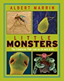 Little Monsters: The Creatures that Live on Us and in Us (0525422625) by Marrin, Albert