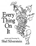 Shel SilversteinsEvery Thing On It [Hardcover]2011