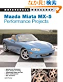 Mazda Miata Mx-5: Performance Projects (Motorbooks Workshop)