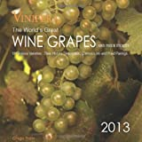 Vinifera: The World's Great Wine Grapes and their Stories - 2013 Wine Calendar ~ Ghigo Press