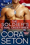 The Soldier's E-Mail Order Bride (Heroes of Chance Creek Series Book 2) (English Edition)