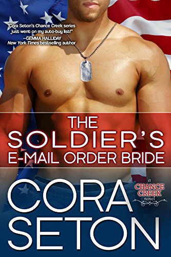 The Soldier's E-Mail Order Bride (Heroes of Chance Creek Series Book 2) (The Navy Seals Email Order Bride compare prices)