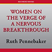 Women on the Verge of a Nervous Breakthrough | [Ruth Pennebaker]