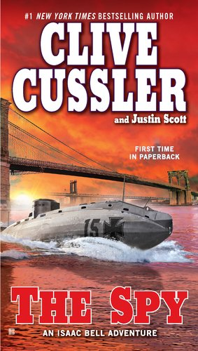 The Spy (Isaac Bell), Clive Cussler, Justin Scott
