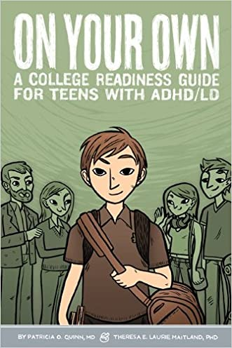 On Your Own: A College Readiness Guide for Teens With ADHD/LD written by Patricia O. Quinn