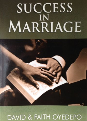 Success In Marriage, by David & Faith Oyedepo, David Oyedepo, Bishop Oyedepo, Bishop David Oyedepo