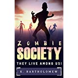 Zombie Society - They Live Among Us