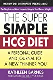 51DzvuDeW6L. SL160  The Super Simple HCG Diet: A Personal Guide & Journal to a New Thinner You