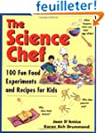 The Science Chef: 100 Fun Food Experi...