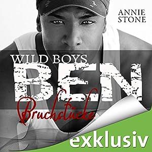 BEN: Bruchstücke (Wild Boys 3) Hörbuch von Annie Stone Gesprochen von: Mirjam Simon