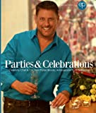 Parties & Celebrations: T.V. Host and Celebrity Chef (Entertaining People) (Volume 1)