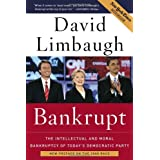 Bankrupt: The Intellectual and Moral Bankruptcy of Today's Democratic Party ~ David Limbaugh