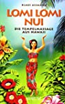 Lomi Lomi Nui. Die Tempelmassage aus...