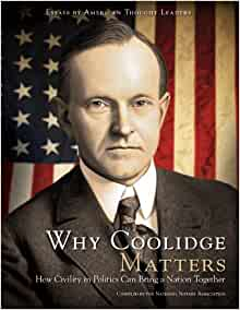Why Coolidge Matters: Leadership Lessons from America s ...