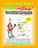 Appliances Dryer Best Deals - Cheap and Easy! Clothes Dryer Repair (Cheap and Easy! Appliance Repair Series) (Emley, Douglas. Cheap and Easy!,) by Douglas G. Emley (1993-06-02)