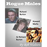 Rogue Males: Richard Burton, Howard Marks and Sir Richard Burton
