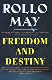 Freedom and Destiny (Norton Paperback) (0393318427) by May, Rollo