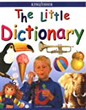 img - for The Little Dictionary (Kingfisher Little Encyclopedia) book / textbook / text book
