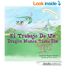 El Trabajo De Un Drag�n Nunca Tiene Fin / A Dragon's Work Is Never Done (Spanish Children's Book Edition) (Spanish Edition)