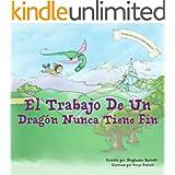 El Trabajo De Un Dragón Nunca Tiene Fin / A Dragon's Work Is Never Done (Spanish Children's Book Edition) (Spanish Edition)