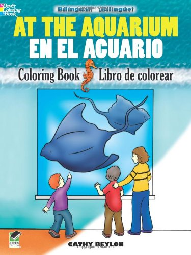 At the Aquarium Coloring Book/En El Acuario Libro de Colorear (Dover Coloring Books)