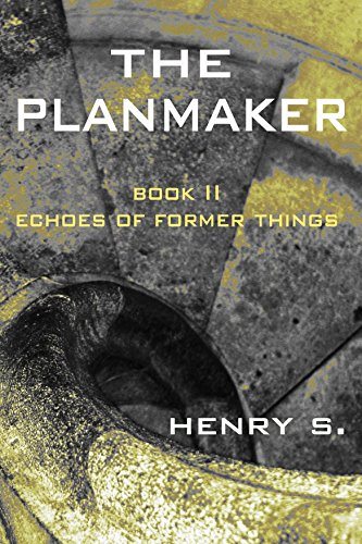 The Planmaker (Echoes of Former Things Book 2)