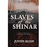 Slaves of the Shinar ~ Justin Allen