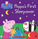 Inc. Scholastic Peppa Pig: Peppa's First Sleepover