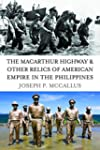 The MacArthur Highway and Other Relic...