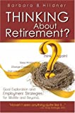 img - for Thinking About Retirement? Think Again: Goal Exploration and Employment Strategies for Midlife and Beyond by Barbara Hildner (2005-03-01) book / textbook / text book