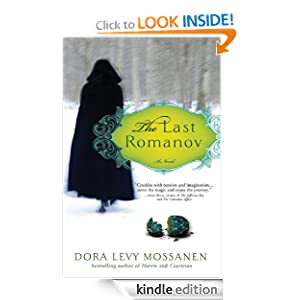 Free Kindle Book: Last Romanov, by Dora Levy Mossanen. Publisher: Sourcebooks Landmark (April 3, 2012)