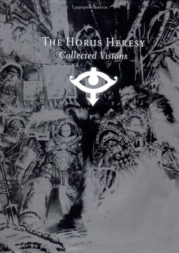 The Horus Heresy Collected Visions: Iconic Images of the Imperium, Betrayal and War (Warhammer 40000)