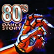 80's Dance Story Original Italo Hits