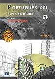 Português XXI Nível 1 Pack - Livro Aluno com CD Áudio + Caderno de Exercícios (Livro segundo o novo Acordo Ortográfico)